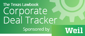 Corp. Deal Tracker Weekly Round-Up: 10 Firms and 44 TX Lawyers Advise on 9 Deals Worth $1.8B